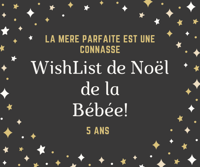 WishList de Noel de la Bébée