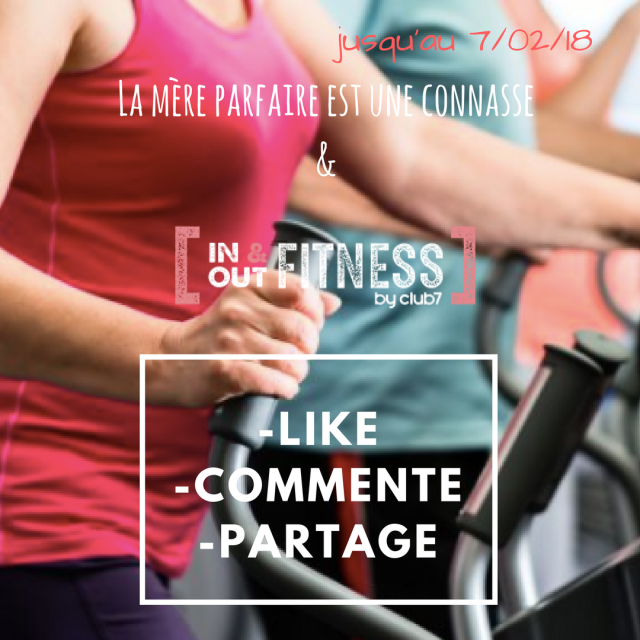 In and Out fitness concours sport la mere parfaite est une connasse.png